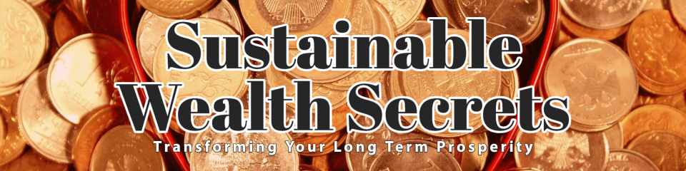 Sustainable Wealth Secrets